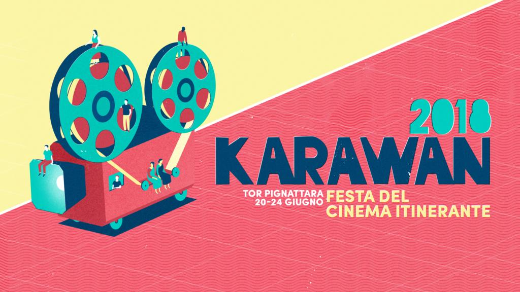 Karawan 2018 – Festival del cinema itinerante – Tor Pignattara – 20/24 Giugno 2018