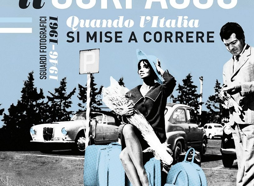 Il sorpasso. Quando l'Italia si mise a correre, 1946-1961